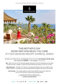This Mother's Day show her how much you care at Four Seasons Resort Sharm El Sheikh