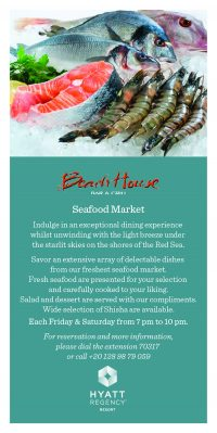 Every Friday & Saturday Fresh Seafood Market at Beach House Bar & Grill Hyatt Regency Sharm El Sheikh