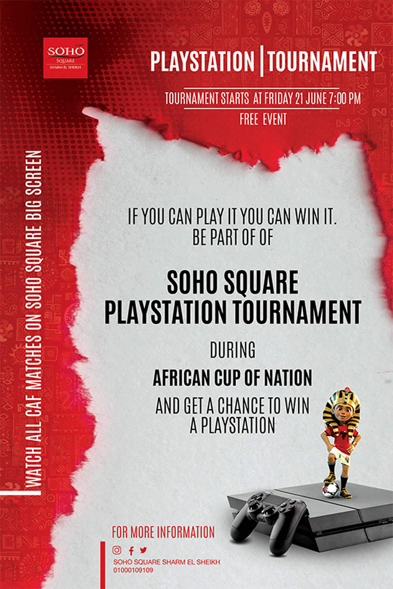 Soho Square PlayStation Tournament During African Cup of Nation and get a chance to win a free PlayStation. More info call 01000109109